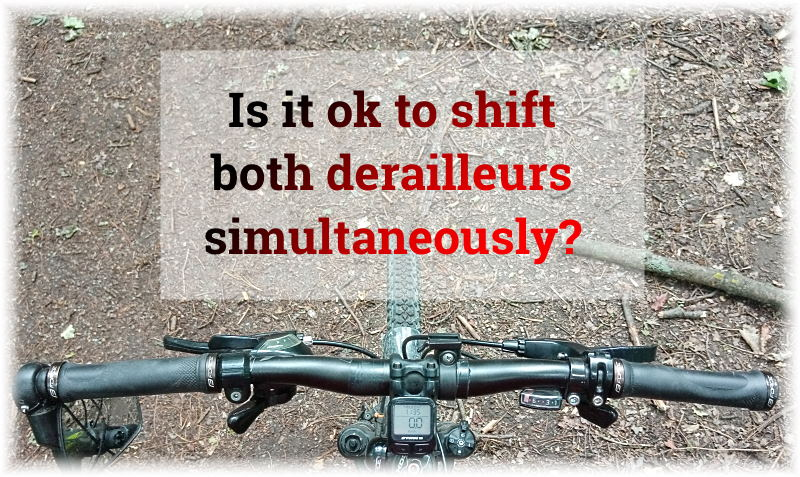 Read more about the article Is Shifting Both Derailleurs Simultaneously a Bad Technique?