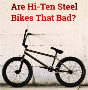 Read more about the article Are Hi-Ten Steel Frames Bad? (BMX, fixed gear…etc.)