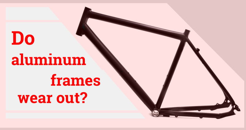 Read more about the article Do Aluminum Bike Frames Wear Out?