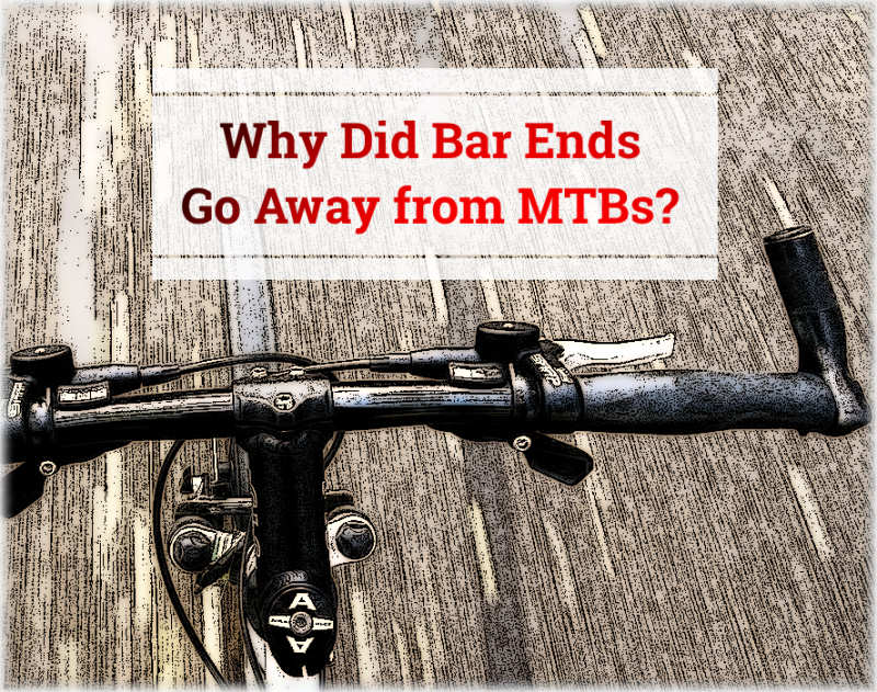 Read more about the article Why Did Bar Ends Go Away From Mountain Bikes? (the nostalgia is real)