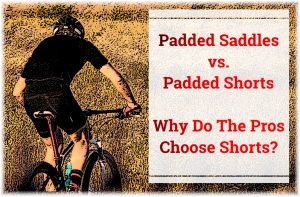 Read more about the article Padded Saddles vs. Padded Shorts: Why Do The Pros Choose Shorts?