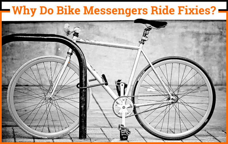 Read more about the article Why Do Bike Messengers Ride Fixies?