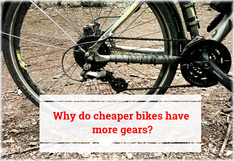 Read more about the article Why Do Cheap Bikes Have More Gears?