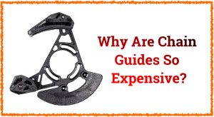 Read more about the article Why Are Chain Guides So Expensive? (simple answer)