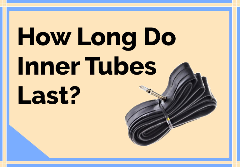 Read more about the article How Long Do Inner Tubes Last?