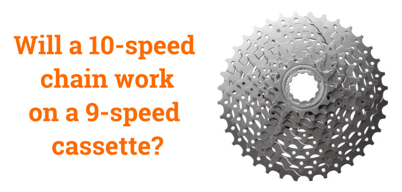 Read more about the article Will a 10 Speed Chain Work on a 9-Speed Cassette?