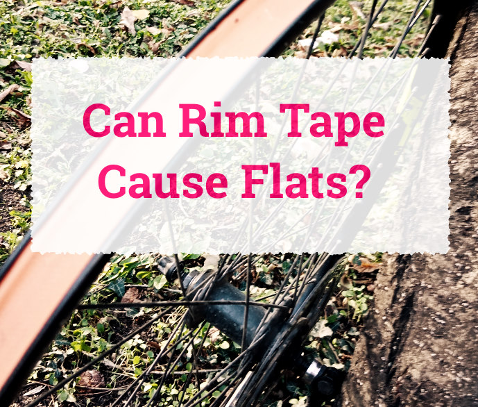 Read more about the article Can Rim Tape Cause Flats?