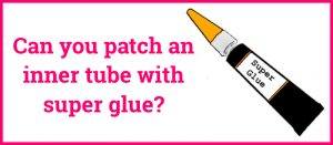 Read more about the article Can You Fix A Punctured Inner Tube With Super Glue?