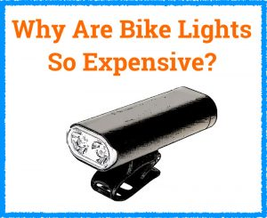 Read more about the article Why Are Bike Lights So Expensive?