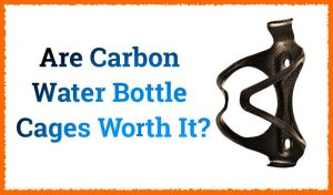 Read more about the article Are Carbon Water Bottle Cages Worth It?