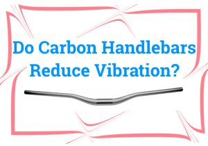 Read more about the article Do Carbon Handlebars Reduce Vibration?