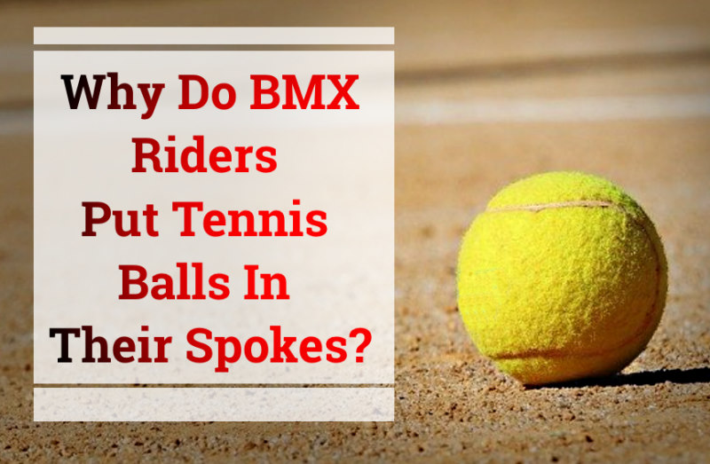Read more about the article Why Do BMX Riders Put Tennis Balls In Their Spokes?