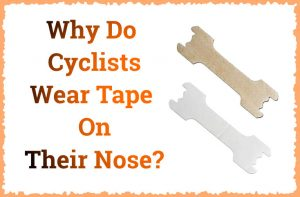 Read more about the article Why Do Cyclists Wear Tape On Their Nose?