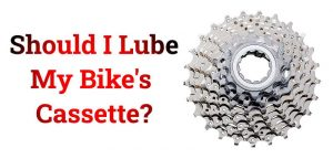 Read more about the article Should I Lube My Bike's Cassette?