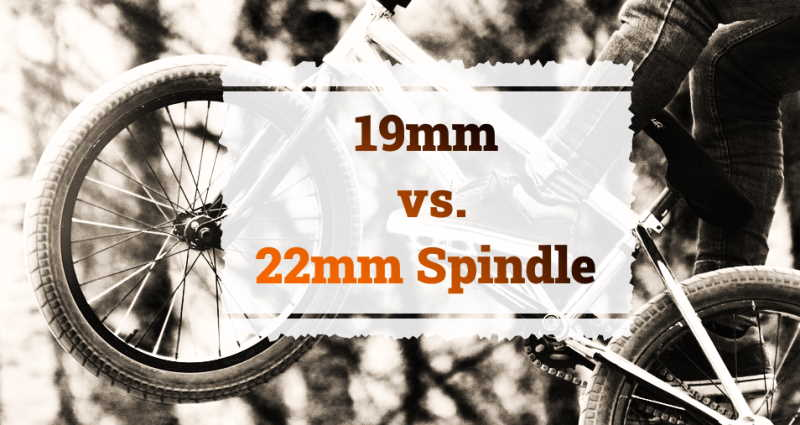Read more about the article 19mm vs. 22mm Spindle   What's Best for BMX?