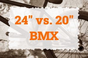 Read more about the article 24″ vs 20″ BMX | What's best?