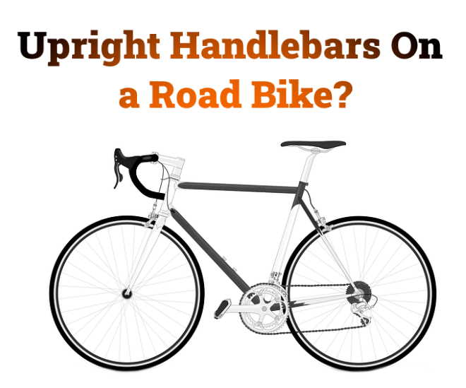 Read more about the article Can You Put Upright Handlebars On a Road Bike?