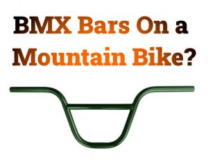 Read more about the article Can You Put BMX Handlebars On a Mountain Bike?