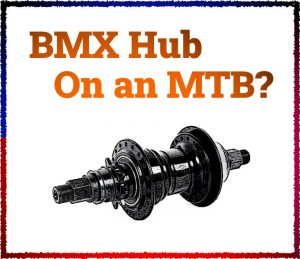 Read more about the article Can You Put a BMX Hub on a Mountain Bike?