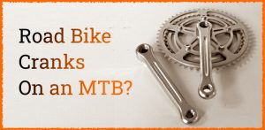Read more about the article Can You Put Road Bike Cranks On an MTB?