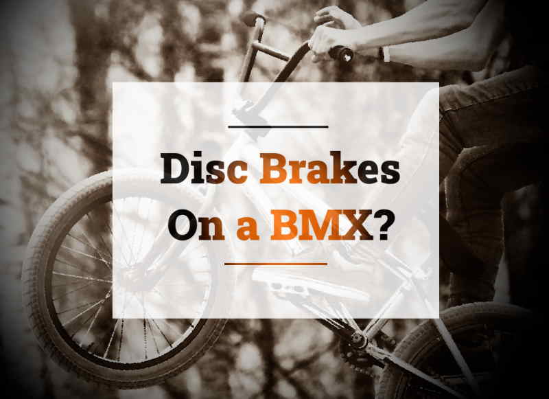Read more about the article Can You Put Disc Brakes on a BMX Bike?