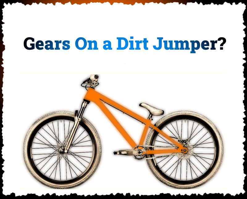 Read more about the article Can You Put Gears On a Dirt Jumper?