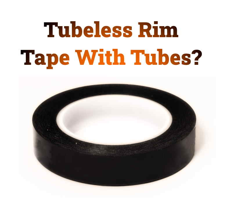 Read more about the article Can You Use Tubeless Rim Tape With Tubes?