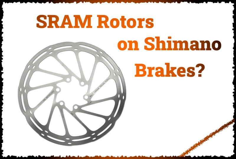 Read more about the article Can You Use SRAM Rotors With Shimano Brakes?