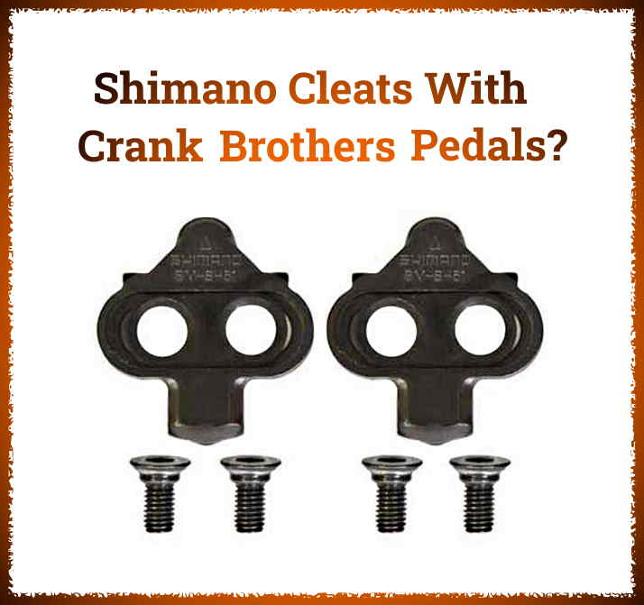 Read more about the article Can I Use Shimano Cleats with Crank Brothers Pedals?