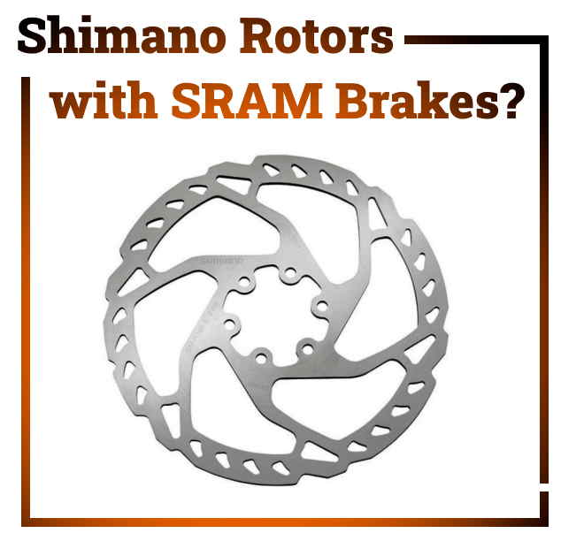 Read more about the article Can You Use Shimano Rotors With SRAM Brakes?