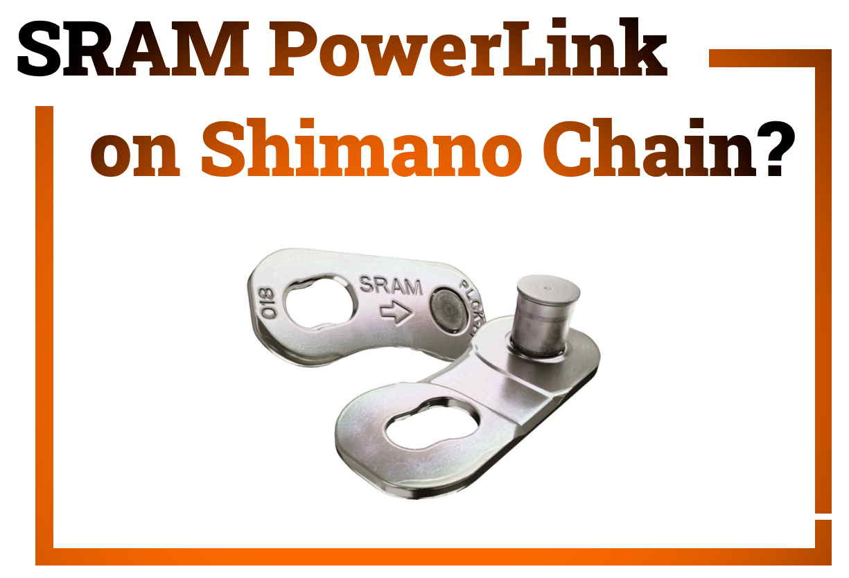 Read more about the article Can You Use a SRAM Powerlink On a Shimano Chain?