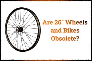 Read more about the article Are 26-inch Wheels and Bikes Obsolete?