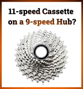 Read more about the article Can You Put an 11-speed Cassette On a 9-speed Hub?