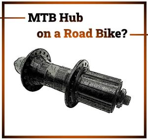 Read more about the article Can You Put MTB Hubs On a Road Bike?