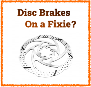 Read more about the article Can You Put Disc Brakes On a Fixie?