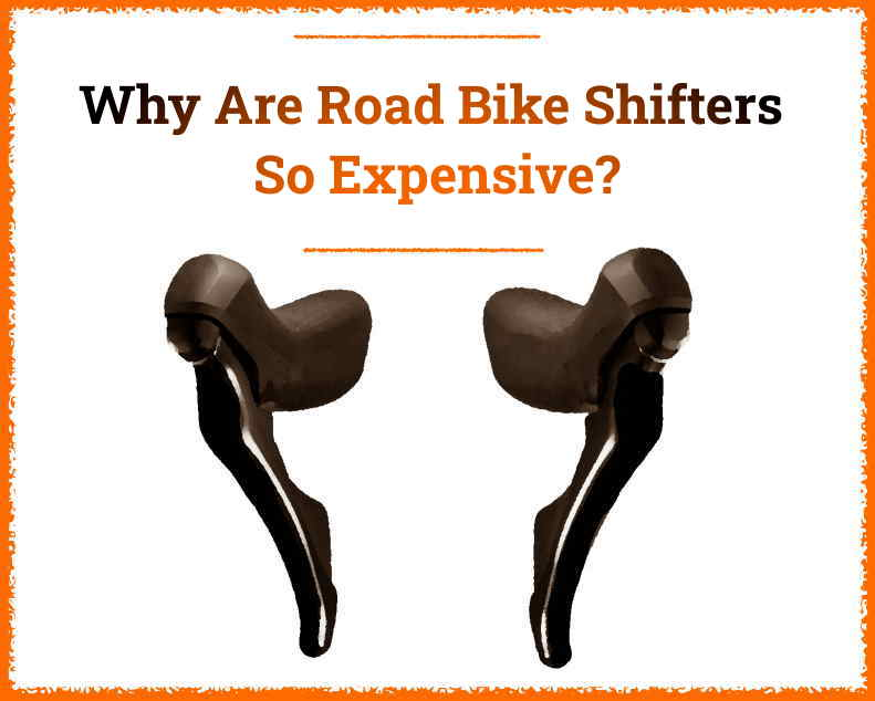 Read more about the article Why Are Road Bike Shifters So Expensive?