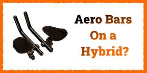 Read more about the article Can You Put Aero Bars on a Hybrid?