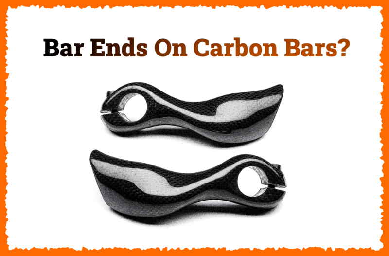 Read more about the article Can You Install Bar Ends On Carbon Handlebars?