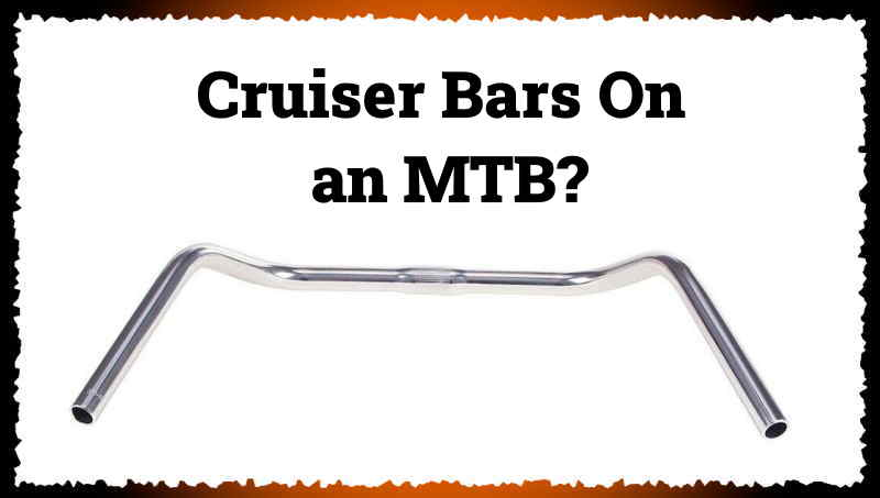 Read more about the article Can You Put Cruiser Bars on a Mountain Bike?