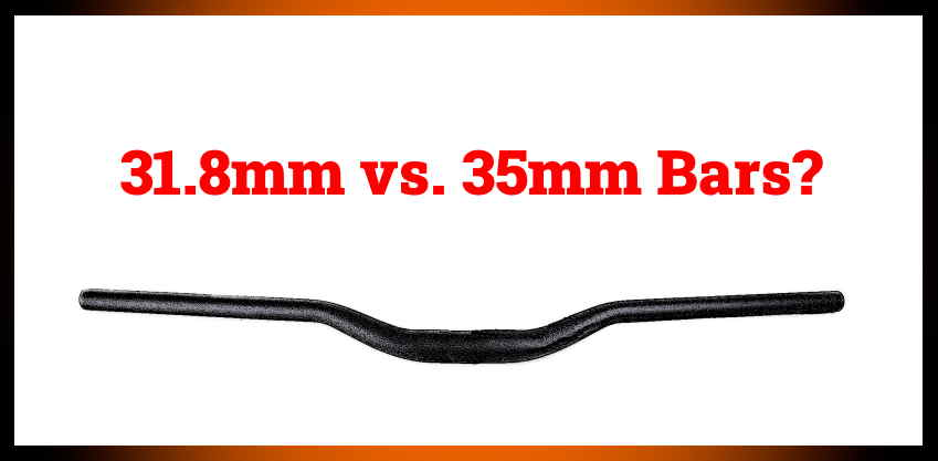 Read more about the article 31.8mm vs. 35mm Handlebars (Full Comparison)