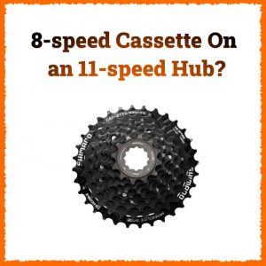 Read more about the article Can You Put an 8-speed Cassette On an 11-speed Hub?