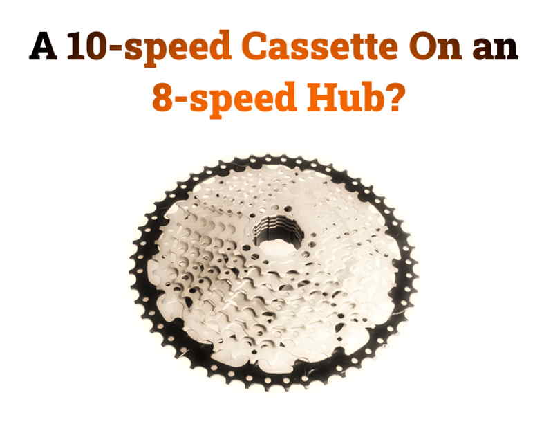 Read more about the article Can You Put a 10-speed Cassette on an 8-speed Hub?