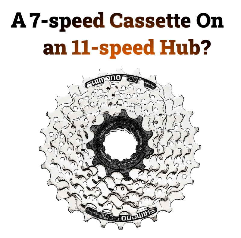 Read more about the article Can You Put a 7-speed Cassette On an 11-Speed Hub?
