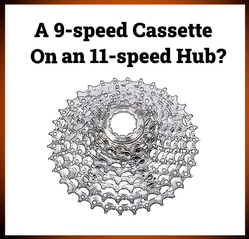 Read more about the article Can You Put a 9-speed Cassette On An 11-speed Hub?