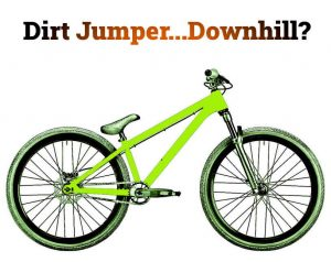 Read more about the article Can You Use a Dirt Jumper For Downhill Riding?