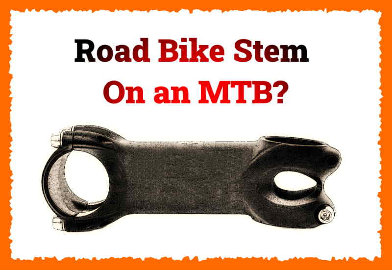 Read more about the article Can You Put a Road Bike Stem On an MTB?