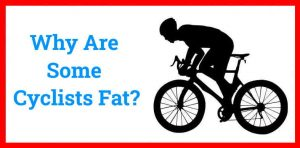 Read more about the article Why Are Some Cyclists Fat? (simple answer)